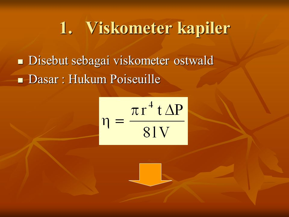 Viskometer kapiler Disebut sebagai viskometer ostwald