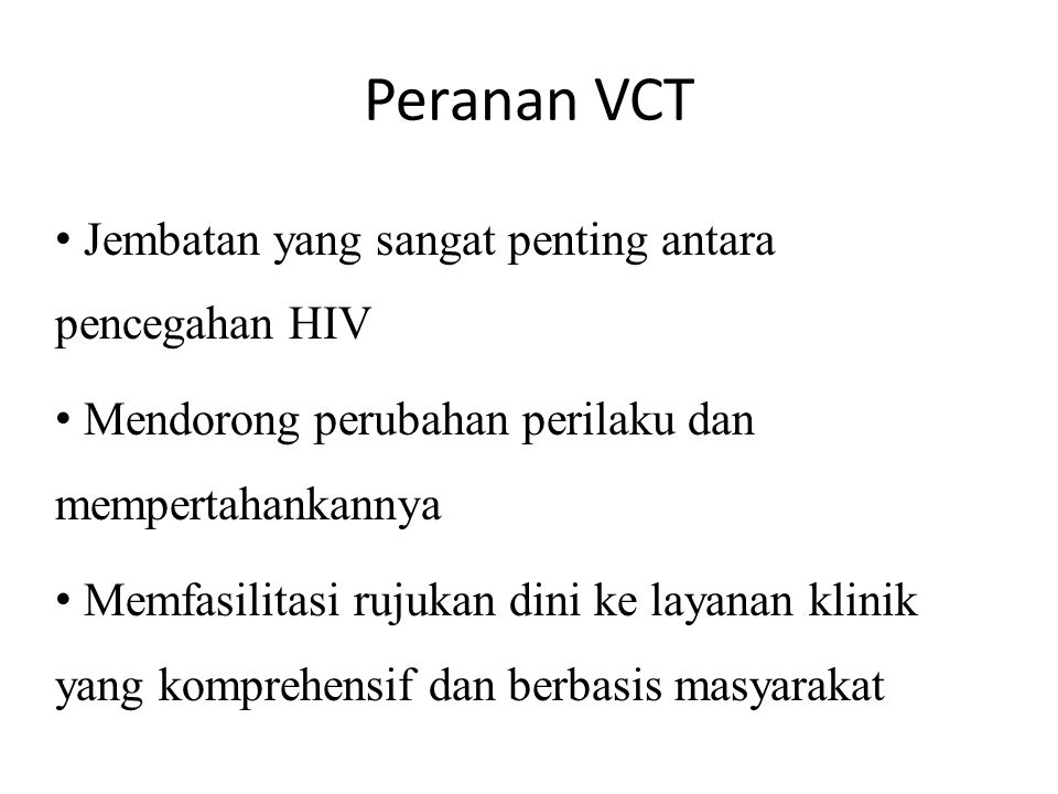 Peranan VCT Jembatan yang sangat penting antara pencegahan HIV