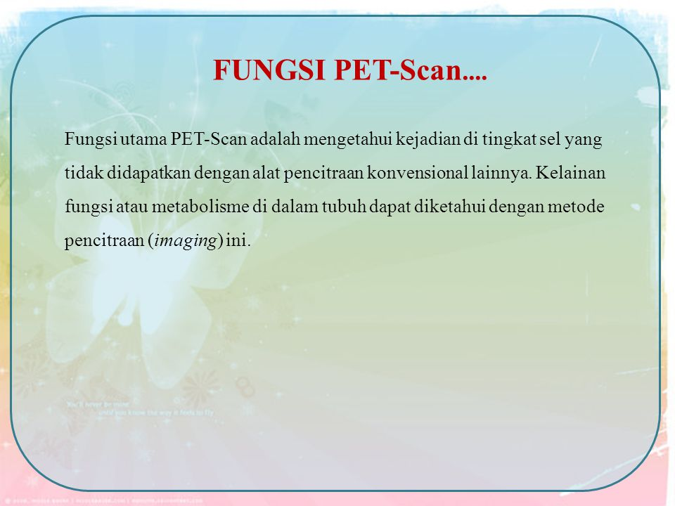 FUNGSI PET-Scan....