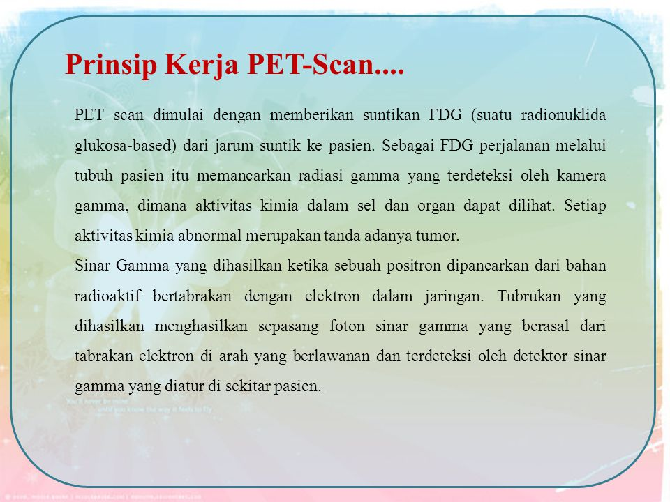 Prinsip Kerja PET-Scan....