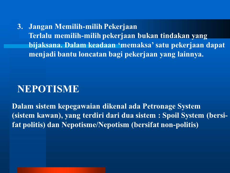 NEPOTISME 3. Jangan Memilih-milih Pekerjaan