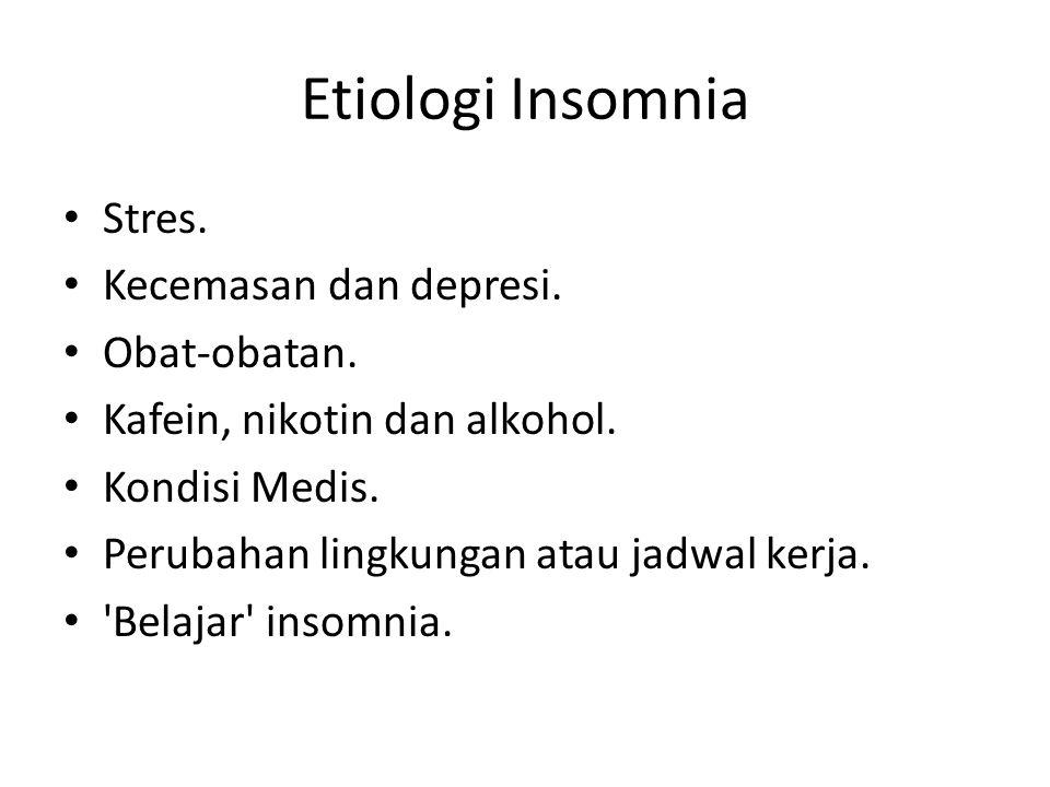 Etiologi Insomnia Stres. Kecemasan dan depresi. Obat-obatan.