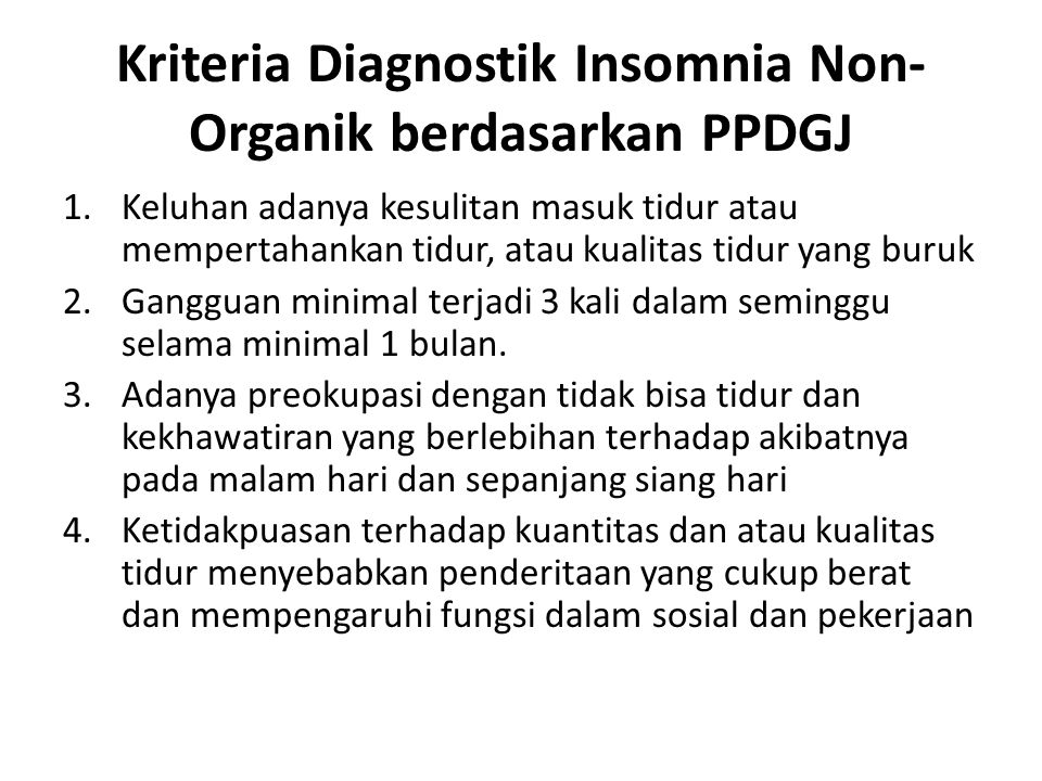 Kriteria Diagnostik Insomnia Non-Organik berdasarkan PPDGJ