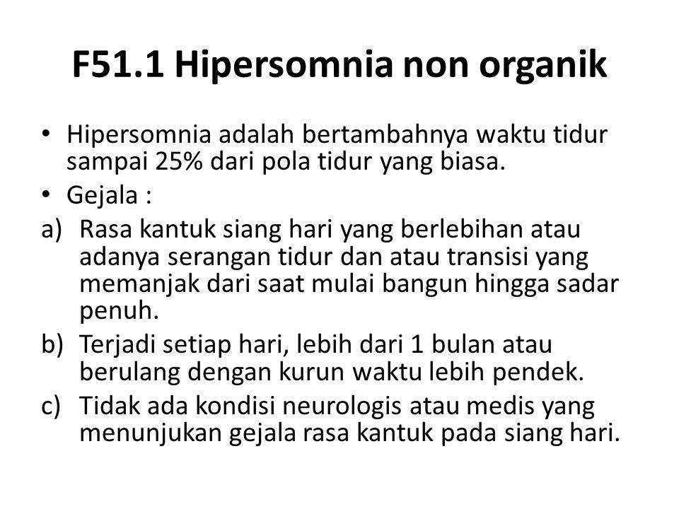 F51.1 Hipersomnia non organik