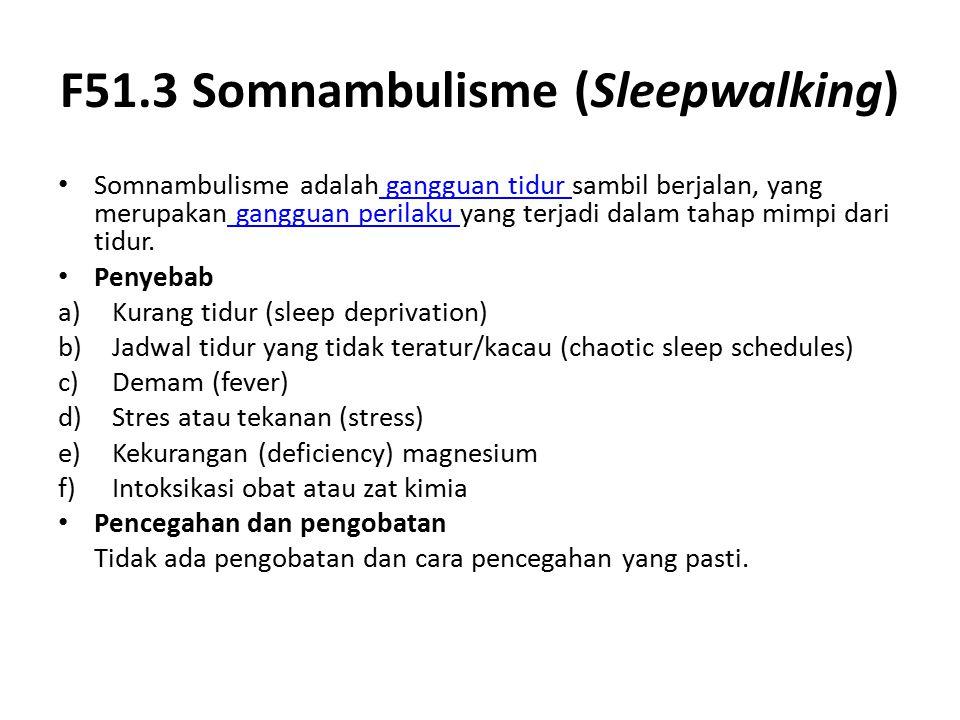 F51.3 Somnambulisme (Sleepwalking)