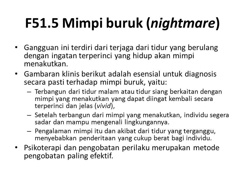 F51.5 Mimpi buruk (nightmare)