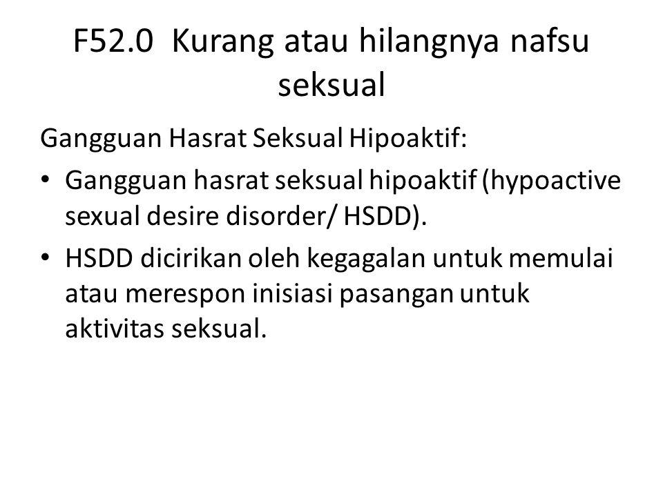 F52.0 Kurang atau hilangnya nafsu seksual