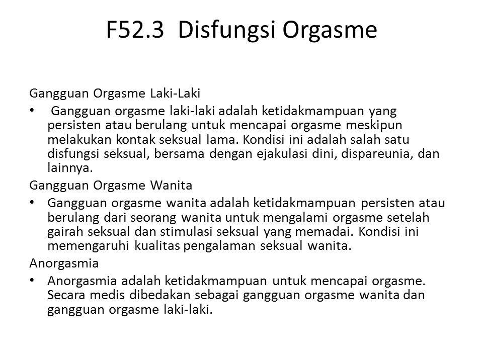 F52.3 Disfungsi Orgasme Gangguan Orgasme Laki-Laki