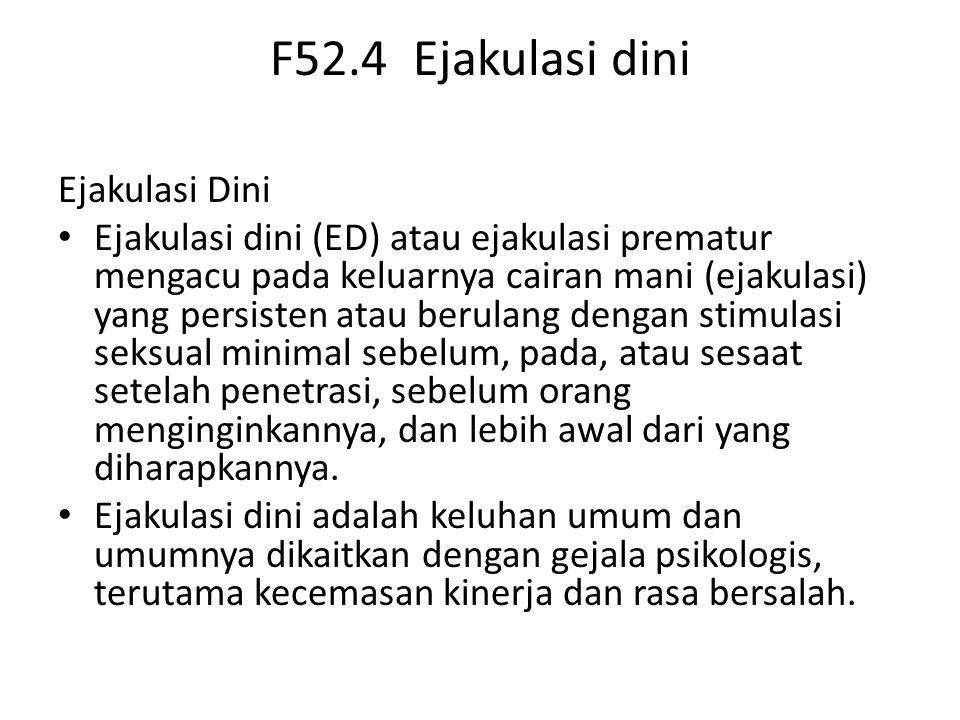 F52.4 Ejakulasi dini Ejakulasi Dini