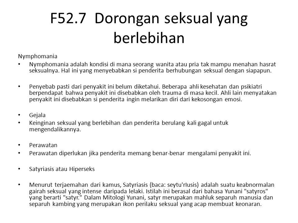 F52.7 Dorongan seksual yang berlebihan