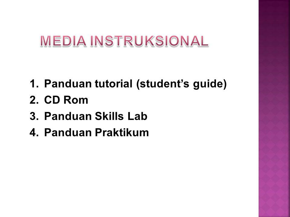 MEDIA INSTRUKSIONAL Panduan tutorial (student's guide) CD Rom