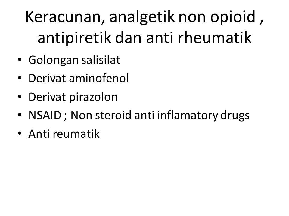 Keracunan, analgetik non opioid , antipiretik dan anti rheumatik