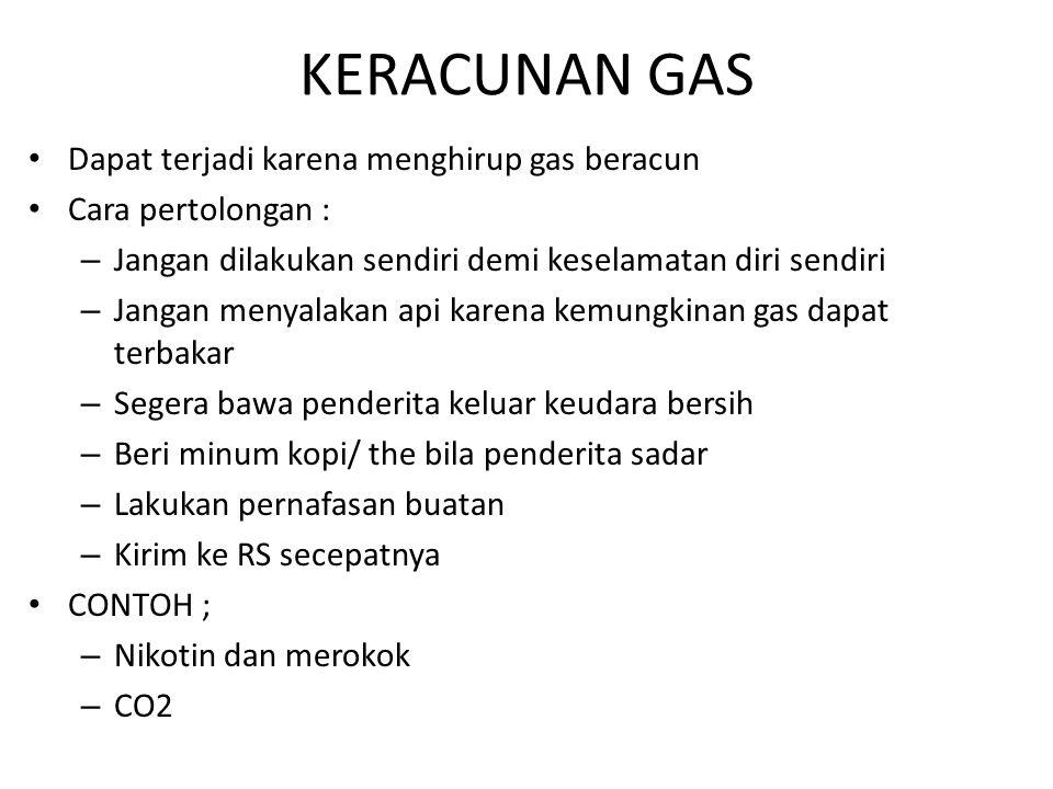 KERACUNAN GAS Dapat terjadi karena menghirup gas beracun