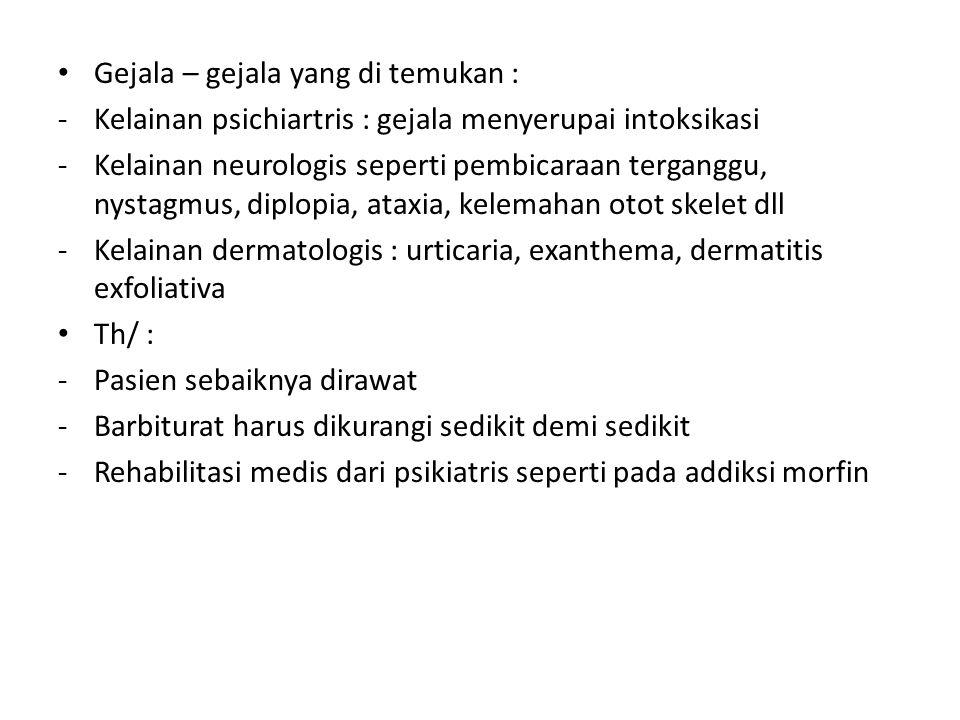 Gejala – gejala yang di temukan :