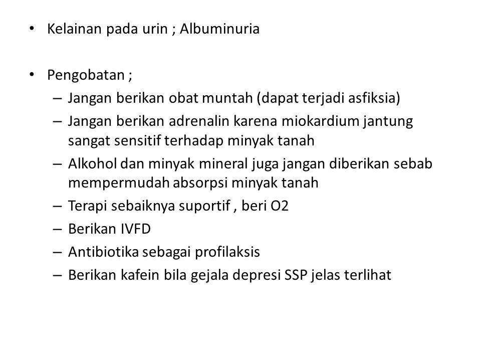 Kelainan pada urin ; Albuminuria