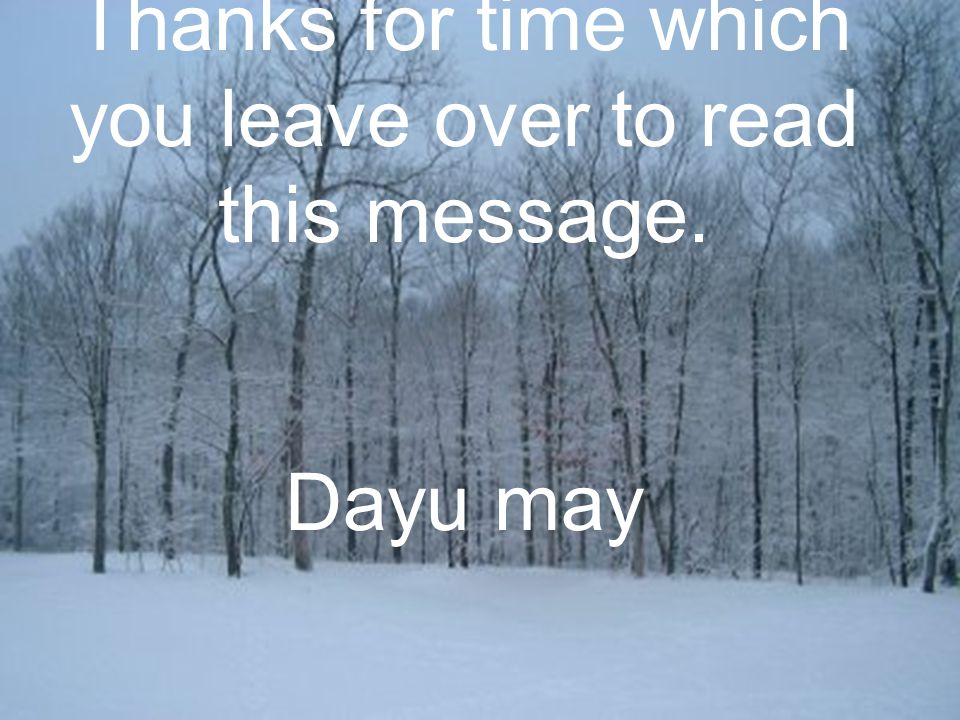 Thanks for time which you leave over to read this message.