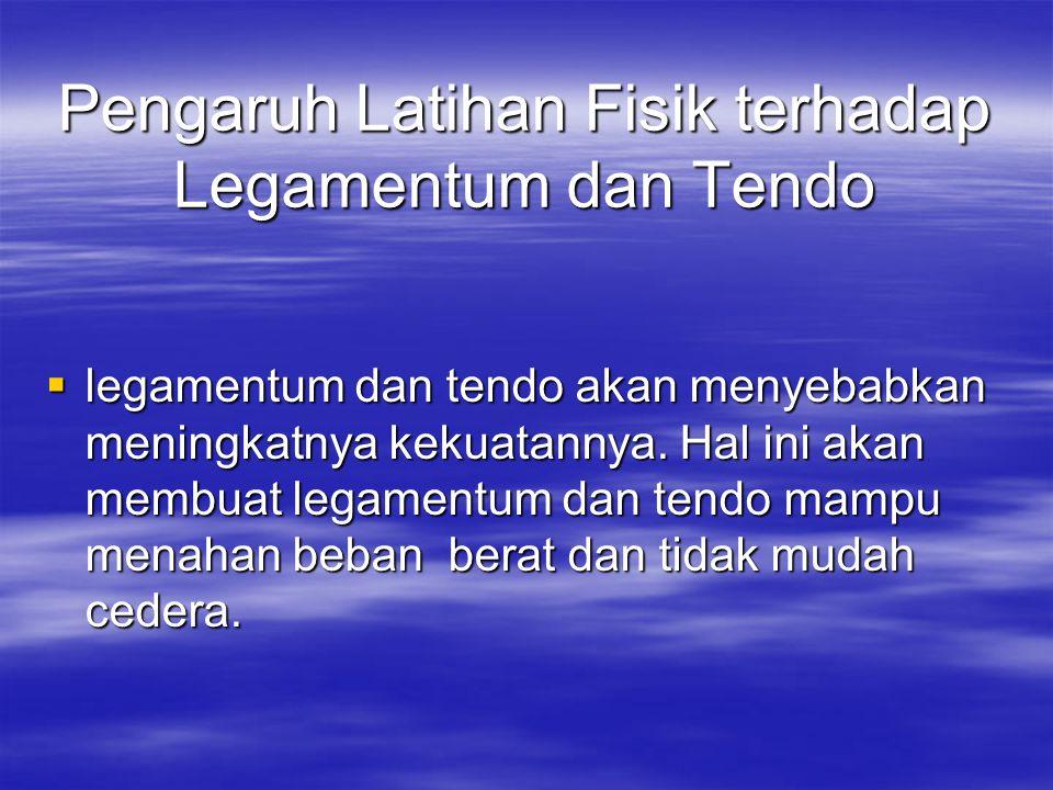 Pengaruh Latihan Fisik terhadap Legamentum dan Tendo