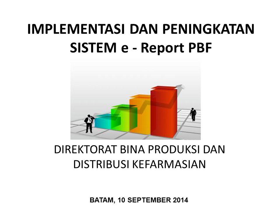 IMPLEMENTASI DAN PENINGKATAN SISTEM e - Report PBF