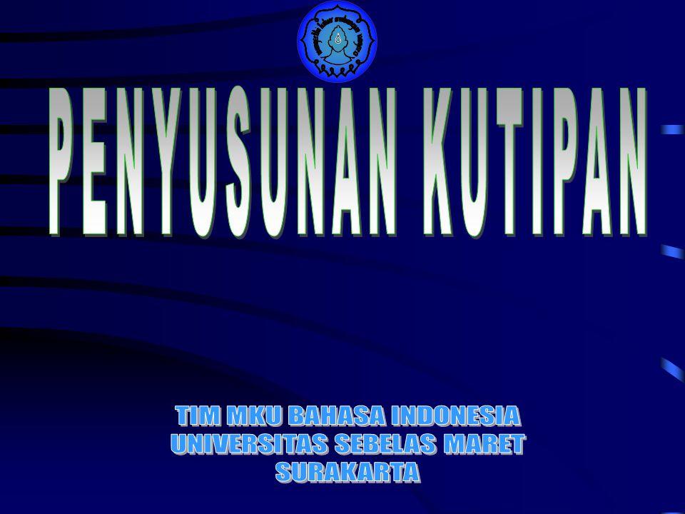 PENYUSUNAN KUTIPAN TIM MKU BAHASA INDONESIA UNIVERSITAS SEBELAS MARET
