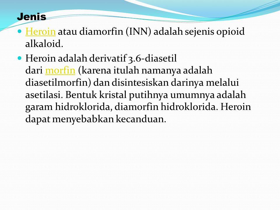 Jenis Heroin atau diamorfin (INN) adalah sejenis opioid alkaloid.