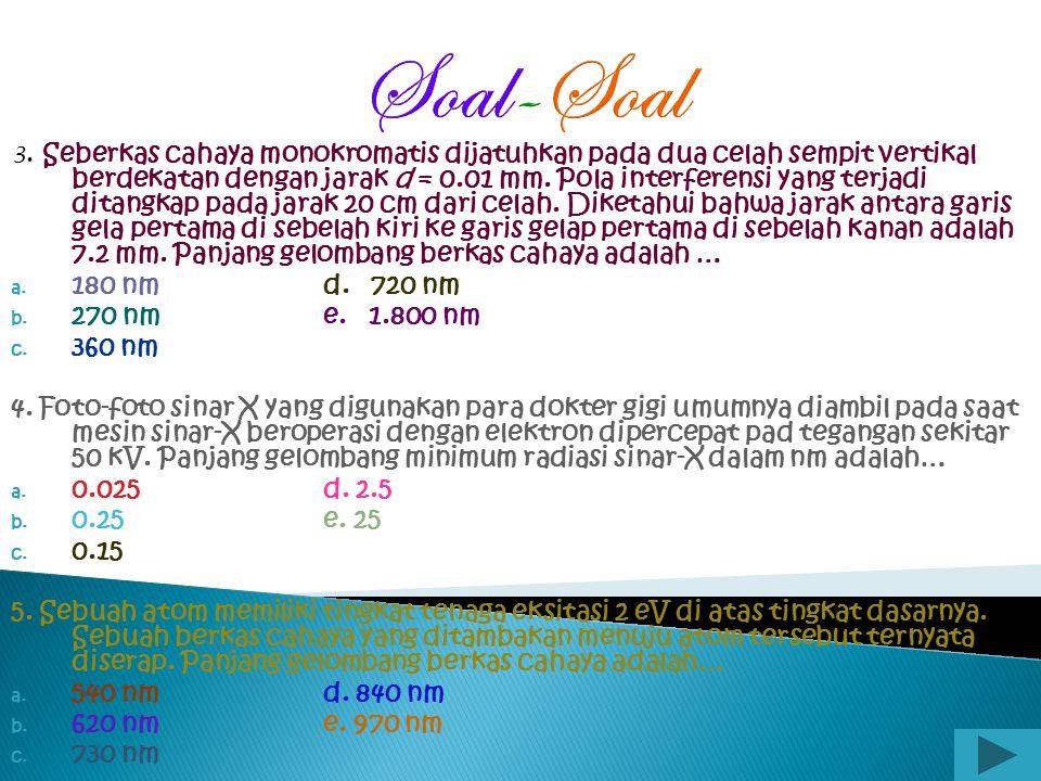 Soal-Soal 180 nm d. 720 nm 270 nm e. 1.800 nm 360 nm