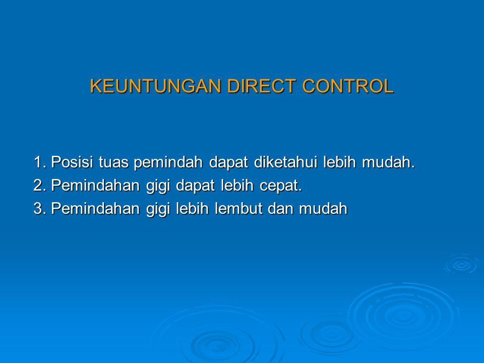 KEUNTUNGAN DIRECT CONTROL