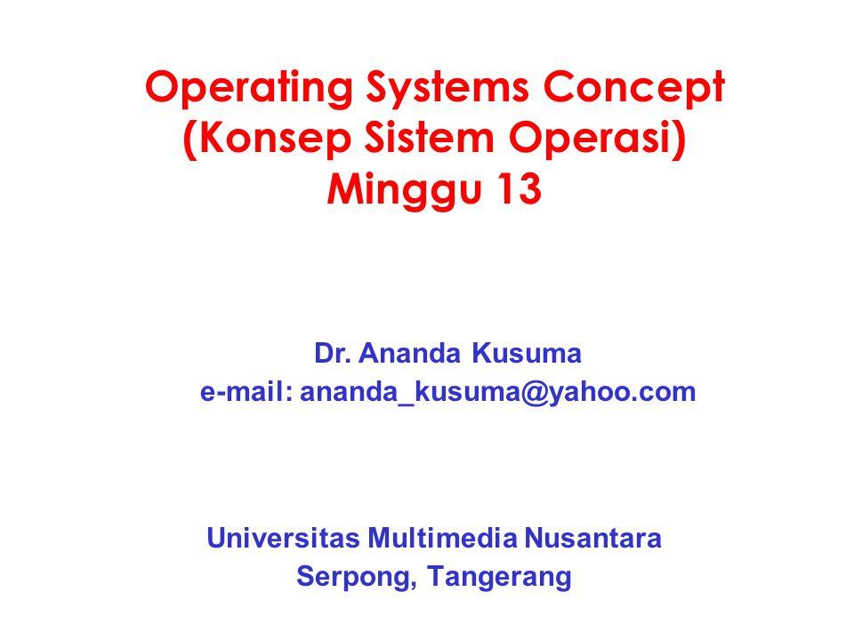 Operating Systems Concept (Konsep Sistem Operasi) Minggu 13