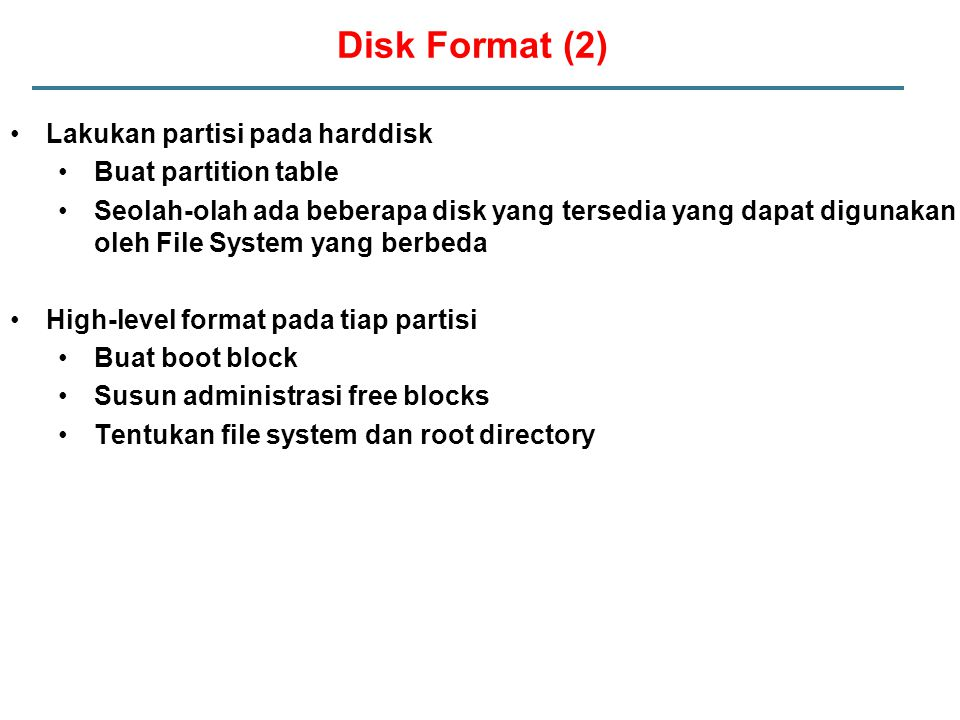 Disk Format (2) Lakukan partisi pada harddisk Buat partition table