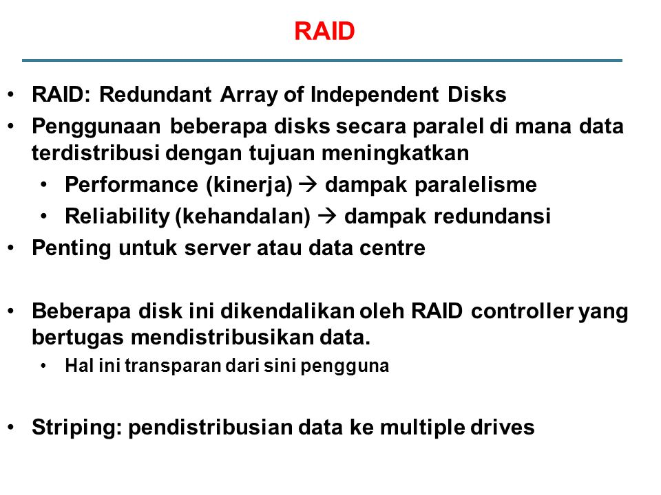 RAID RAID: Redundant Array of Independent Disks