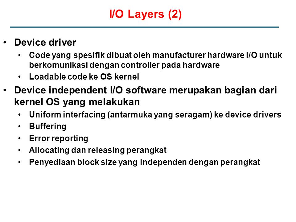 I/O Layers (2) Device driver