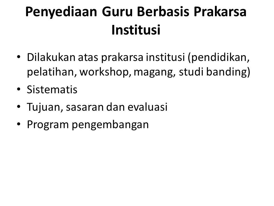 Penyediaan Guru Berbasis Prakarsa Institusi