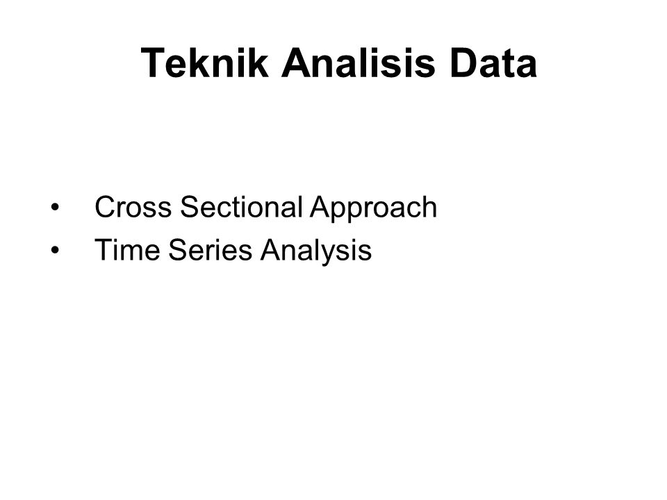 Teknik Analisis Data Cross Sectional Approach Time Series Analysis