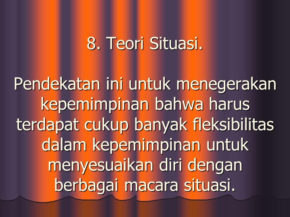 8. Teori Situasi.