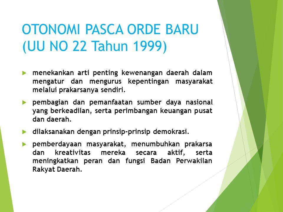 OTONOMI PASCA ORDE BARU (UU NO 22 Tahun 1999)