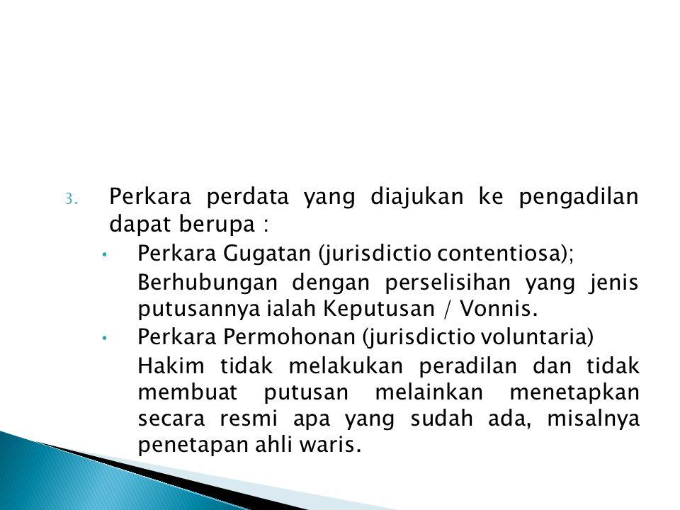 Perkara perdata yang diajukan ke pengadilan dapat berupa :