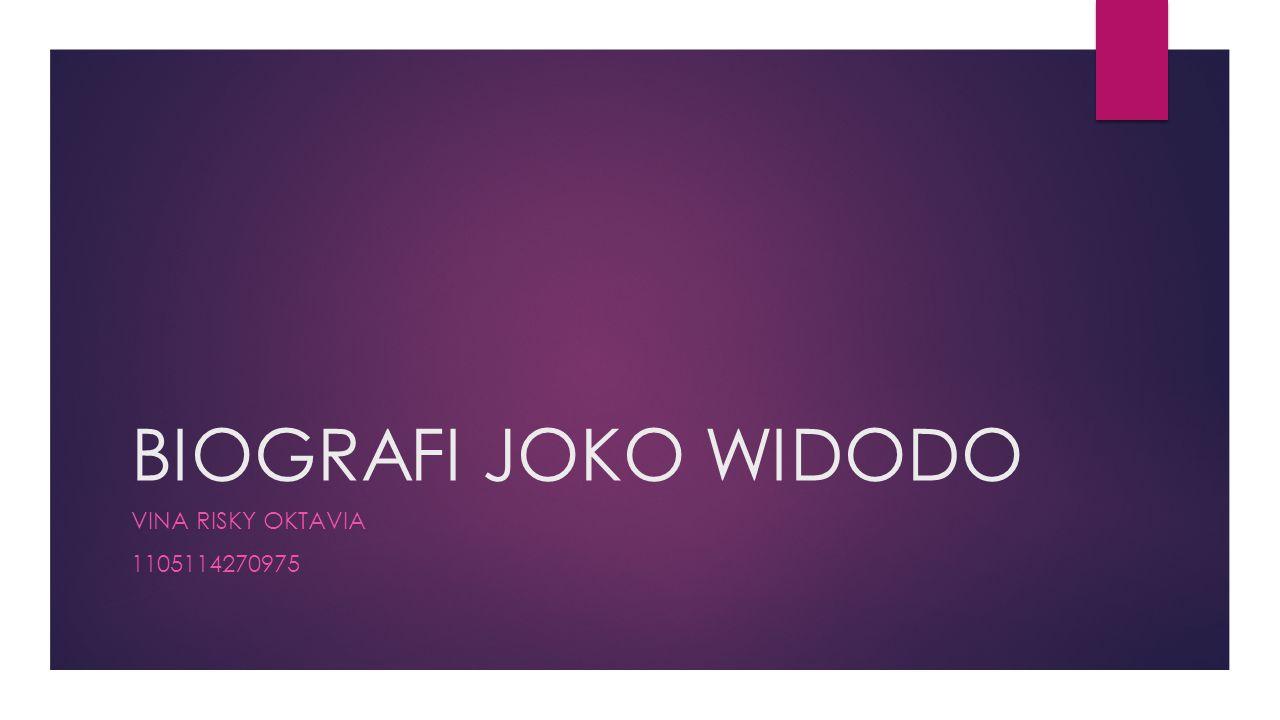 BIOGRAFI JOKO WIDODO Vina Risky Oktavia 1105114270975
