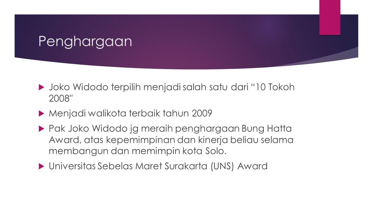 Penghargaan Joko Widodo terpilih menjadi salah satu dari 10 Tokoh 2008″ Menjadi walikota terbaik tahun 2009.