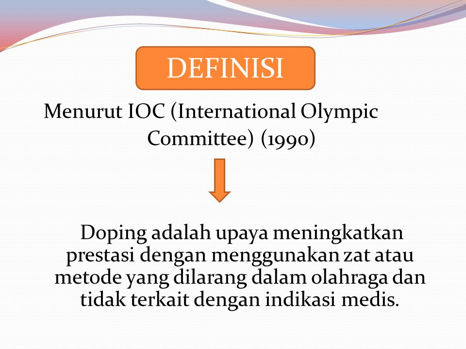 DEFINISI Menurut IOC (International Olympic Committee) (1990)