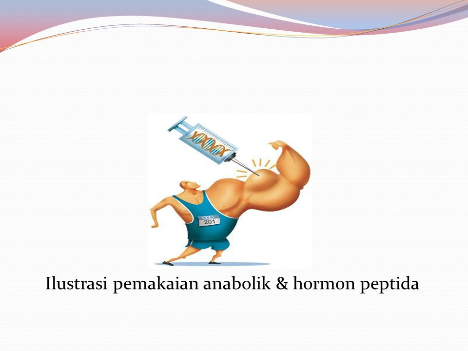 Ilustrasi pemakaian anabolik & hormon peptida