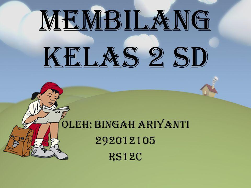 Oleh: Bingah Ariyanti 292012105 RS12C