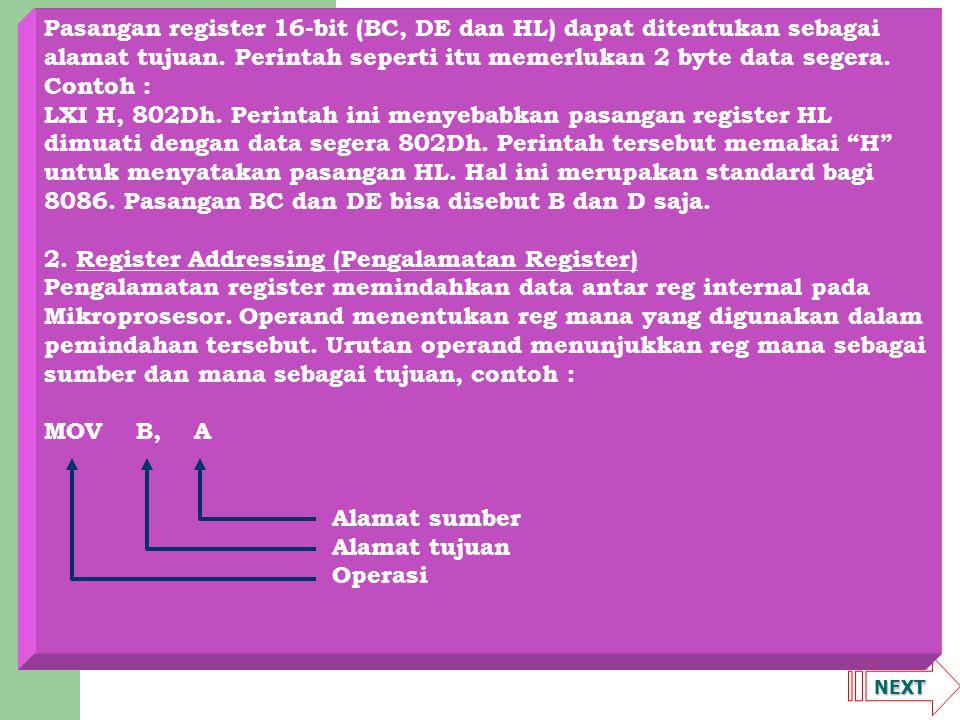 Pasangan register 16-bit (BC, DE dan HL) dapat ditentukan sebagai