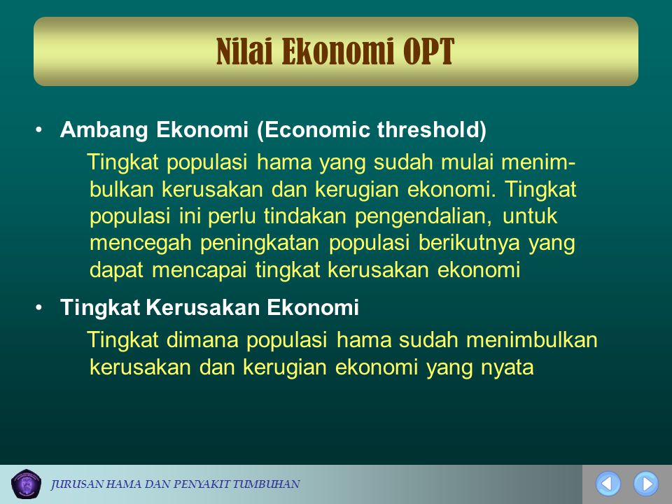 Nilai Ekonomi OPT Ambang Ekonomi (Economic threshold)