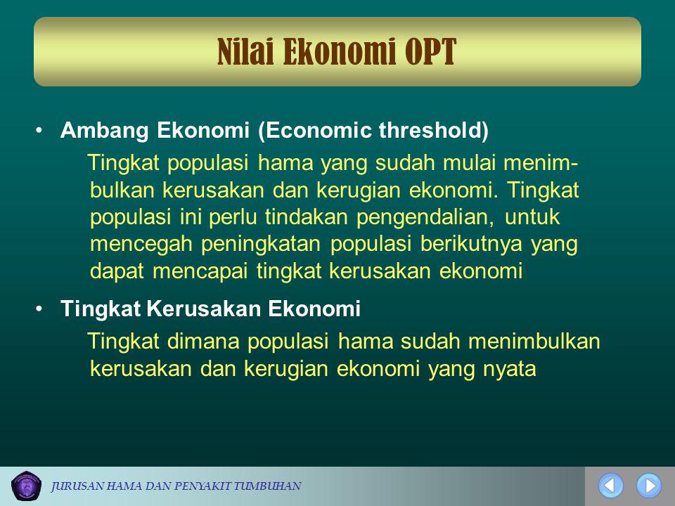 Nilai Ekonomi OPT Ambang Ekonomi (Economic threshold)