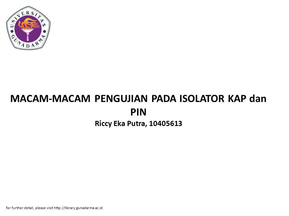MACAM-MACAM PENGUJIAN PADA ISOLATOR KAP dan PIN Riccy Eka Putra, 10405613