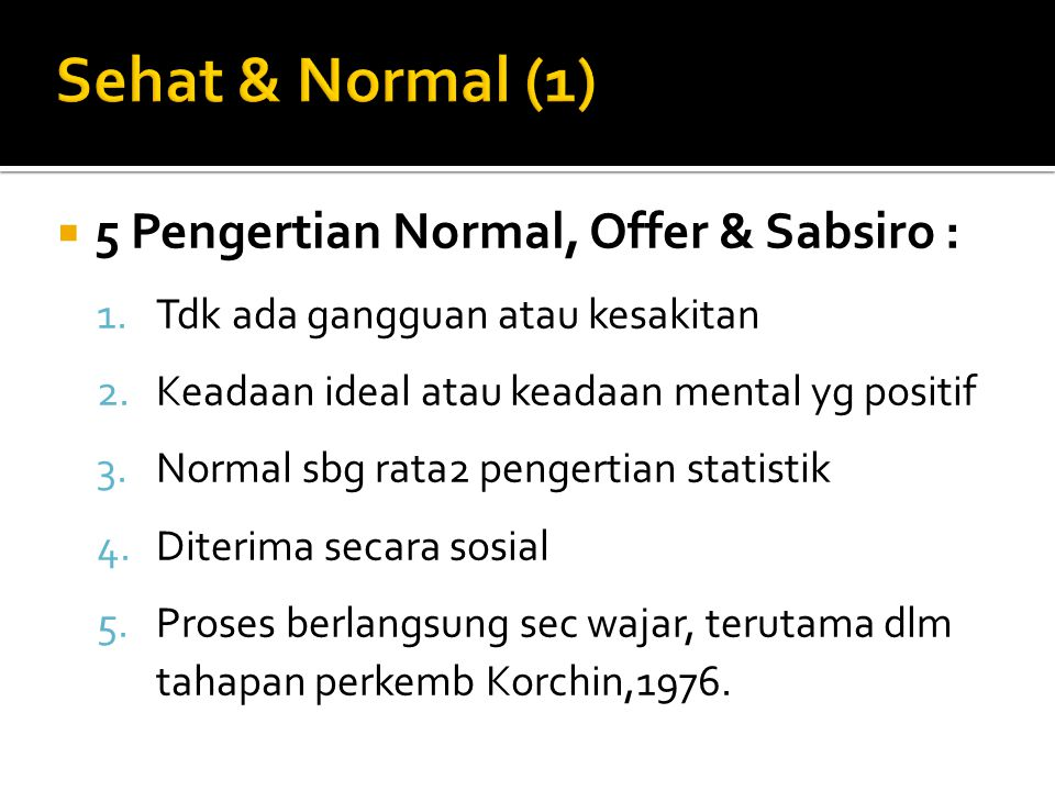 Sehat & Normal (1) 5 Pengertian Normal, Offer & Sabsiro :