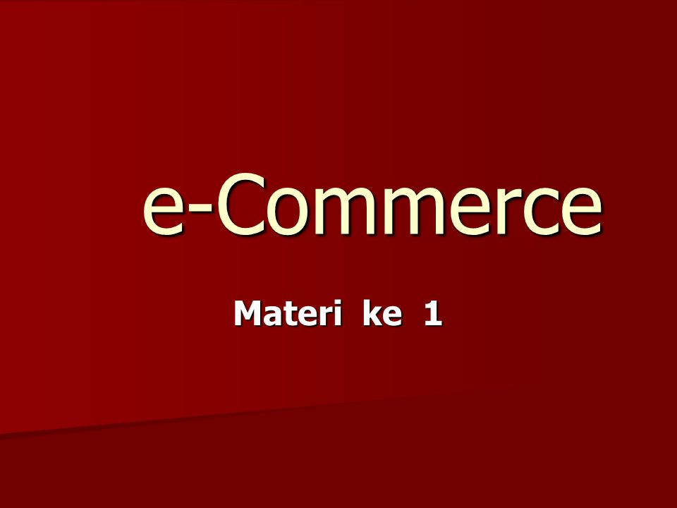 e-Commerce Materi ke 1