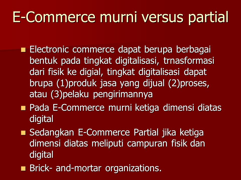 E-Commerce murni versus partial