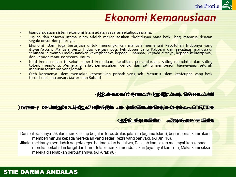 Ekonomi Kemanusiaan Manusia dalam sistem ekonomi Islam adalah sasaran sekaligus sarana.