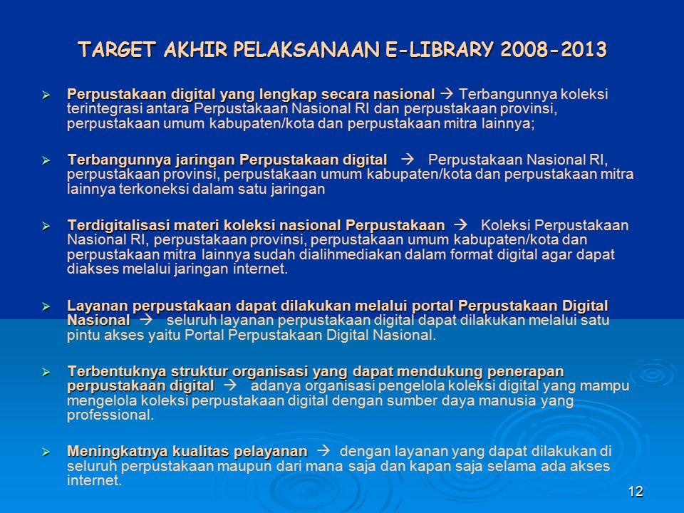 TARGET AKHIR PELAKSANAAN E-LIBRARY 2008-2013