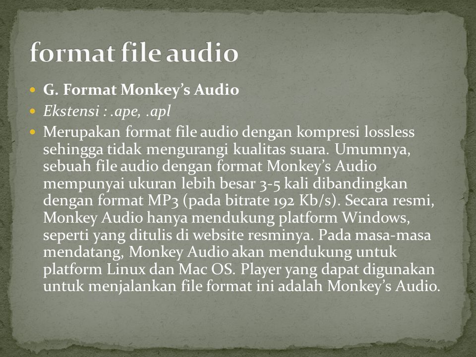 format file audio G. Format Monkey's Audio Ekstensi : .ape, .apl